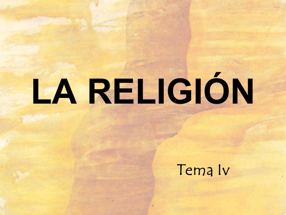 LA RELIGIÓN Tema Iv