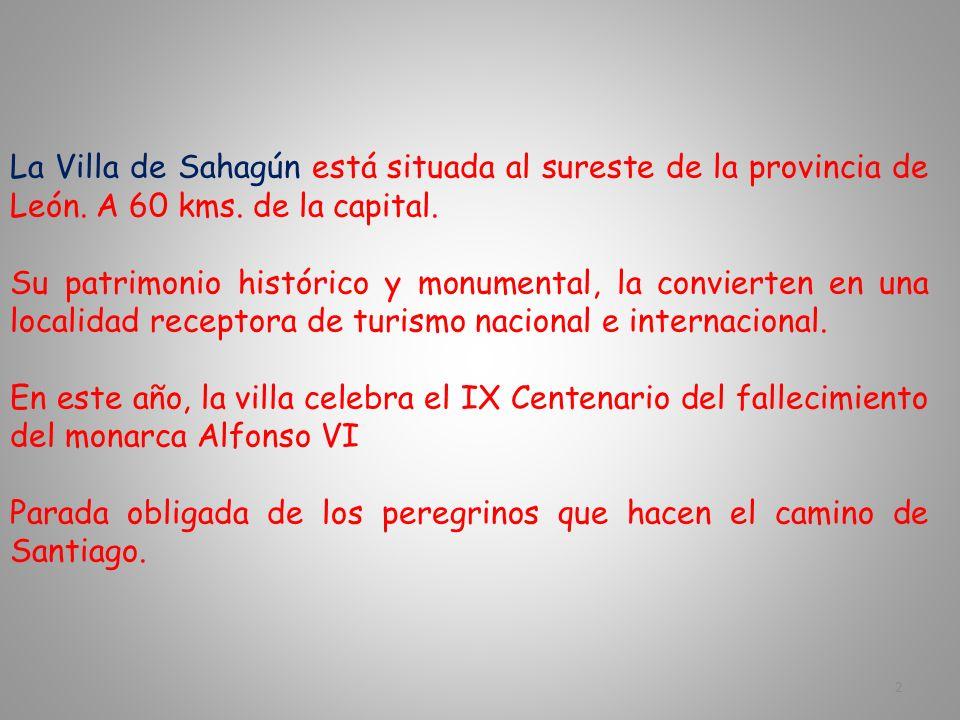 La Villa de Sahagún está situada al sureste de la provincia de León.
