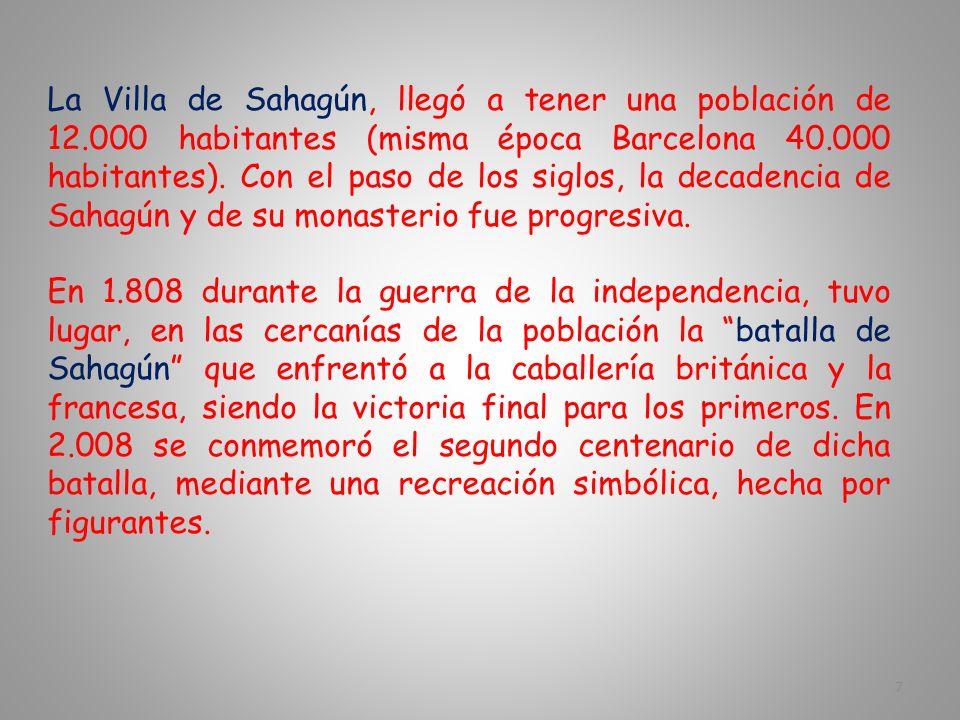 La Villa de Sahagún, llegó a tener una población de 12.000 habitantes (misma época Barcelona 40.000 habitantes).