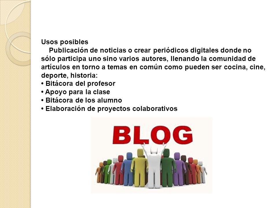 Usos posibles Publicación de noticias o crear periódicos digitales donde no sólo participa uno sino varios autores, llenando la comunidad de artículos