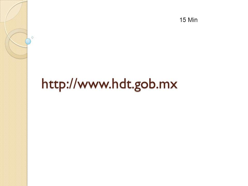 http://www.hdt.gob.mx 15 Min