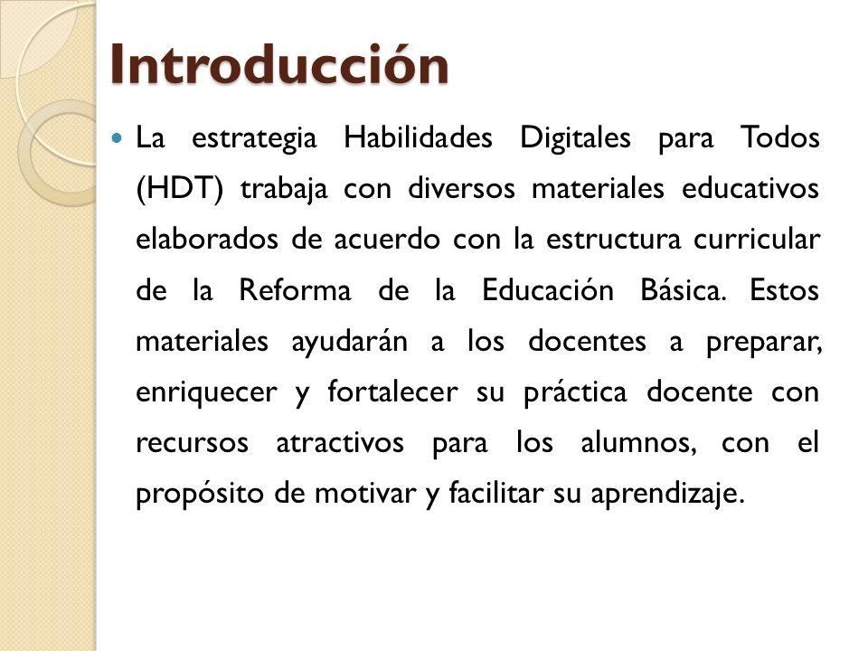 Introducción La estrategia Habilidades Digitales para Todos (HDT) trabaja con diversos materiales educativos elaborados de acuerdo con la estructura c