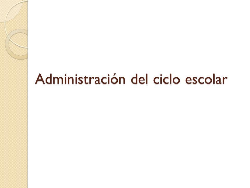Administración del ciclo escolar