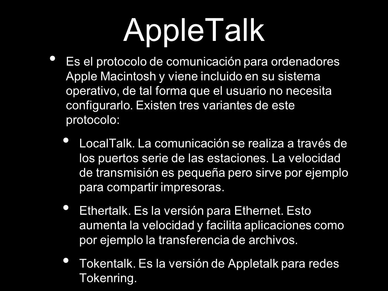 AppleTalk Es el protocolo de comunicación para ordenadores Apple Macintosh y viene incluido en su sistema operativo, de tal forma que el usuario no necesita configurarlo.