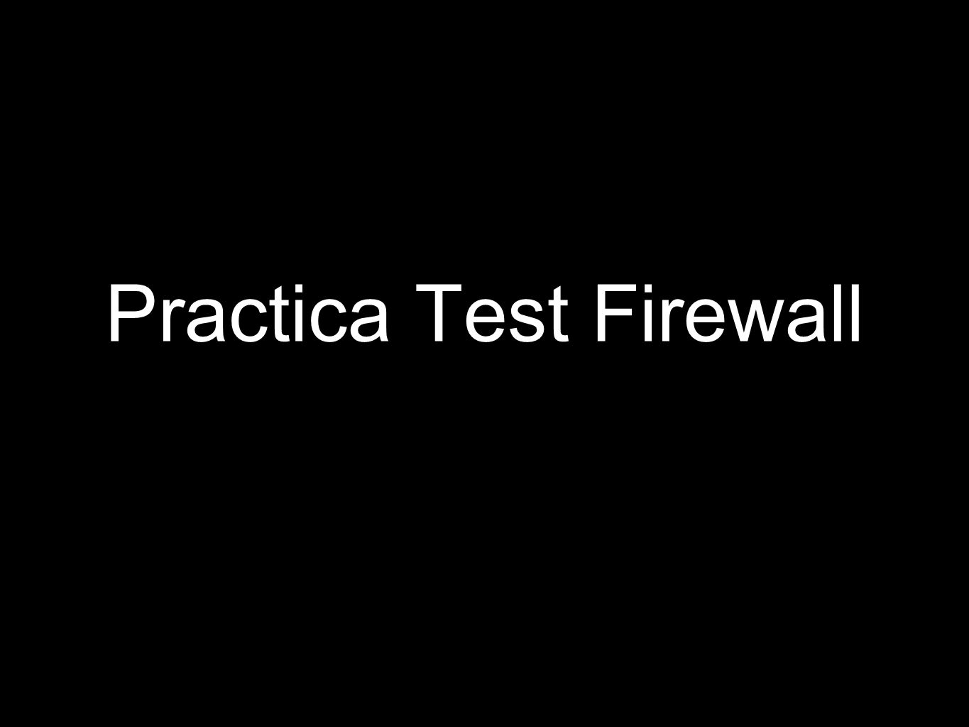 Practica Test Firewall