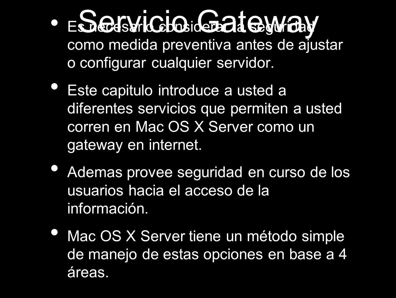 Servicio Gateway Es necesario considerar la seguridad como medida preventiva antes de ajustar o configurar cualquier servidor. Este capitulo introduce