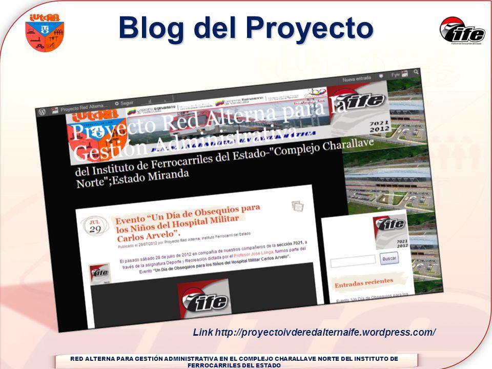 Link http://proyectoivderedalternaife.wordpress.com/ Blog del Proyecto RED ALTERNA PARA GESTIÓN ADMINISTRATIVA EN EL COMPLEJO CHARALLAVE NORTE DEL INS