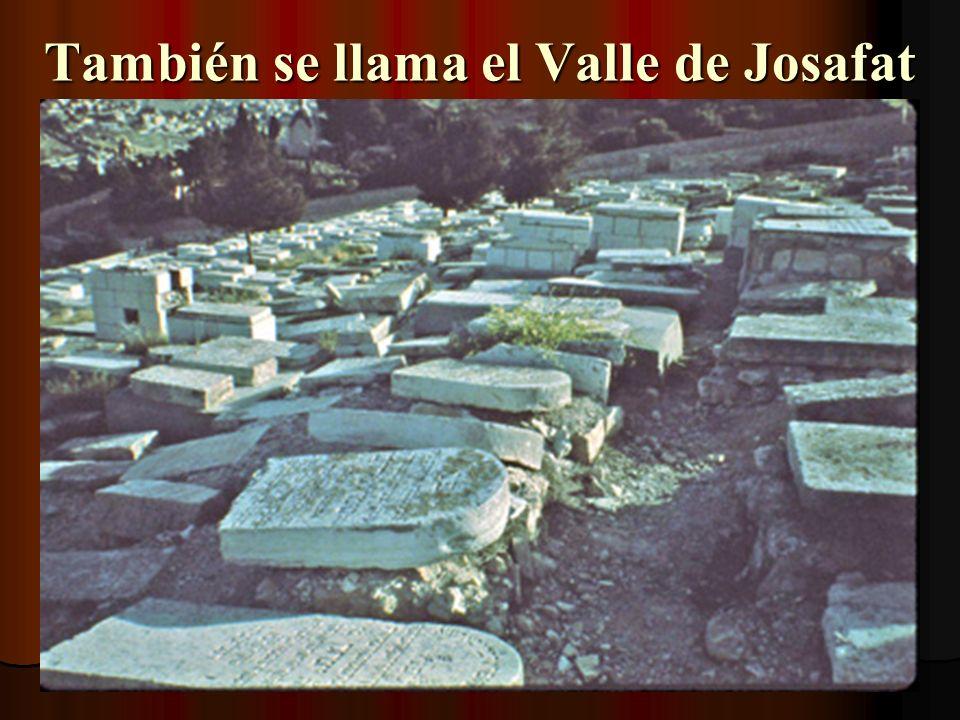 También se llama el Valle de Josafat