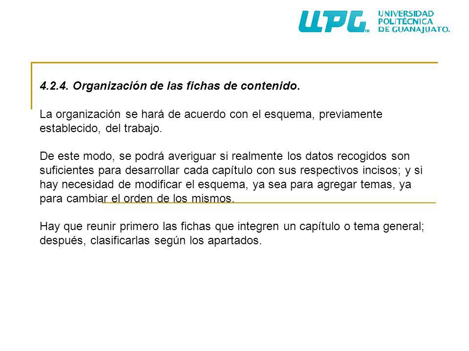 4.2.4. Organización de las fichas de contenido. La organización se hará de acuerdo con el esquema, previamente establecido, del trabajo. De este modo,