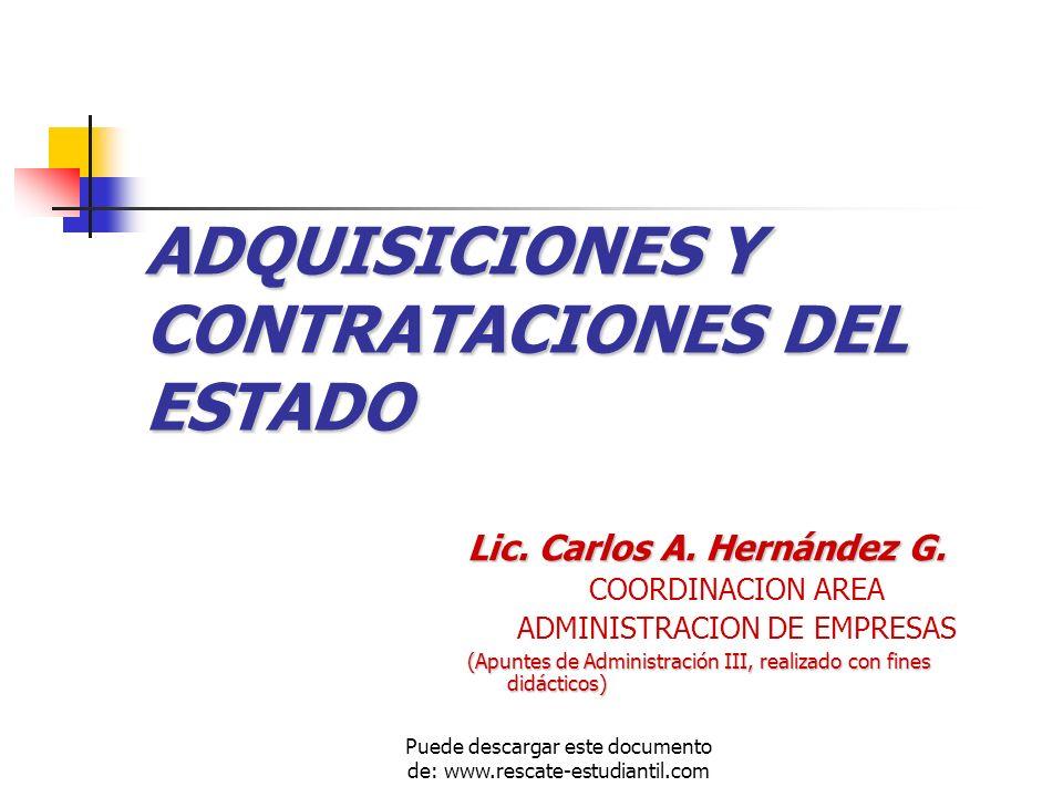 ADQUISICIONES Y CONTRATACIONES DEL ESTADO Lic. Carlos A. Hernández G. COORDINACION AREA ADMINISTRACION DE EMPRESAS (Apuntes de Administración III, rea