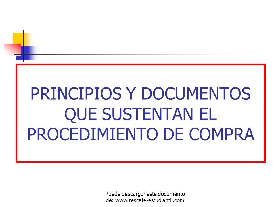 PRINCIPIOS Y DOCUMENTOS QUE SUSTENTAN EL PROCEDIMIENTO DE COMPRA Puede descargar este documento de: www.rescate-estudiantil.com
