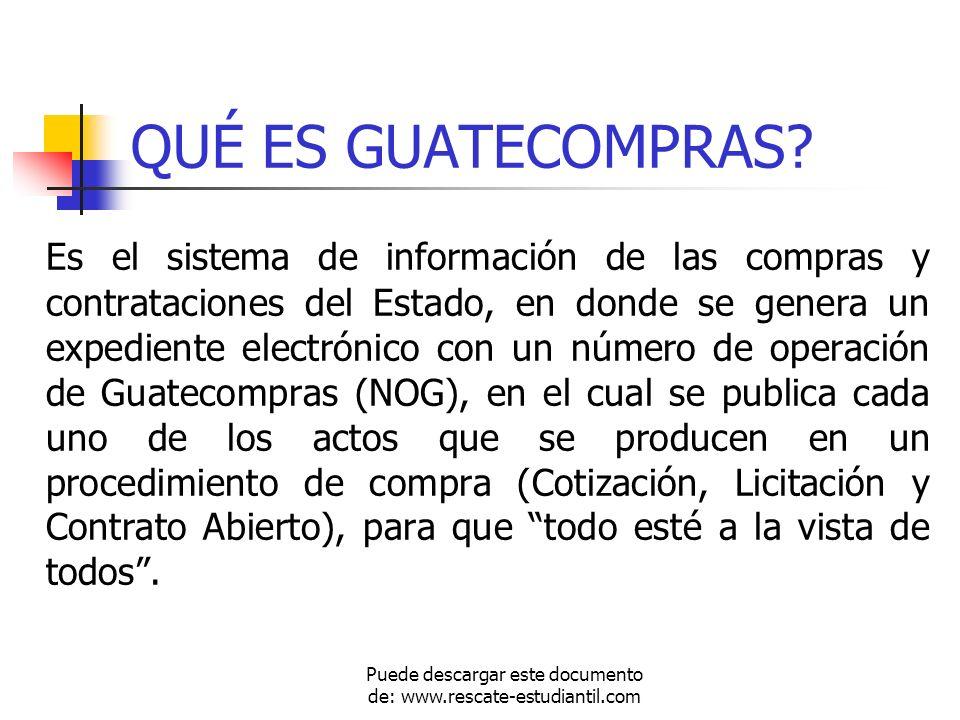 QUÉ ES GUATECOMPRAS? Es el sistema de información de las compras y contrataciones del Estado, en donde se genera un expediente electrónico con un núme