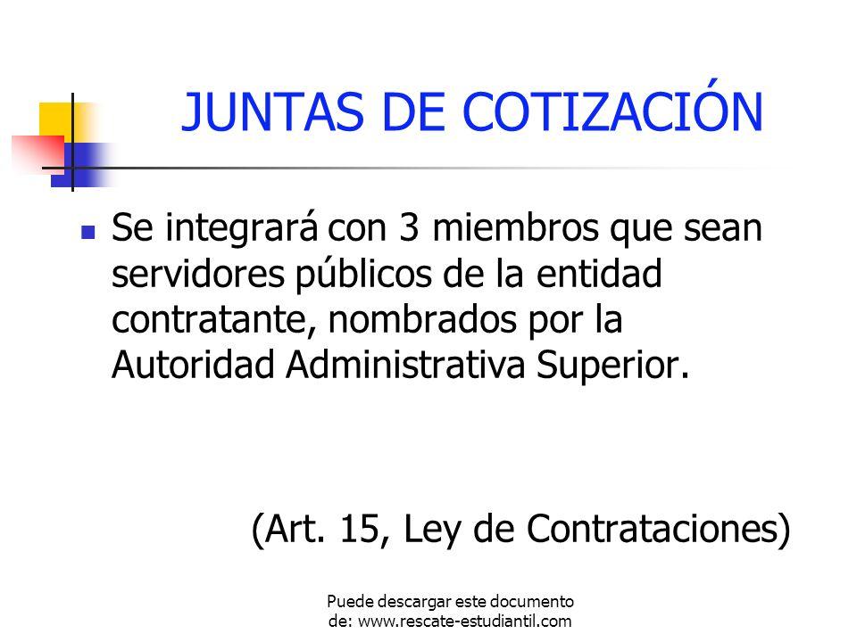 JUNTAS DE COTIZACIÓN Se integrará con 3 miembros que sean servidores públicos de la entidad contratante, nombrados por la Autoridad Administrativa Sup