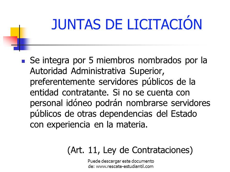 JUNTAS DE LICITACIÓN Se integra por 5 miembros nombrados por la Autoridad Administrativa Superior, preferentemente servidores públicos de la entidad c