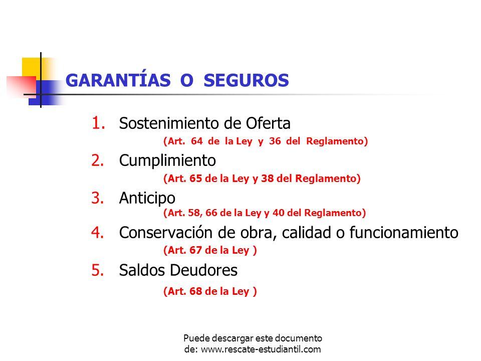 GARANTÍAS O SEGUROS 1. Sostenimiento de Oferta (Art. 64 de la Ley y 36 del Reglamento) 2.Cumplimiento (Art. 65 de la Ley y 38 del Reglamento) 3.Antici