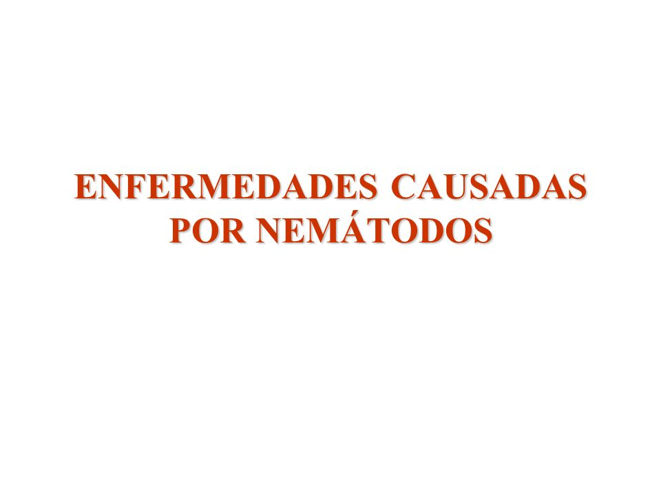 ENFERMEDADES CAUSADAS POR NEMÁTODOS