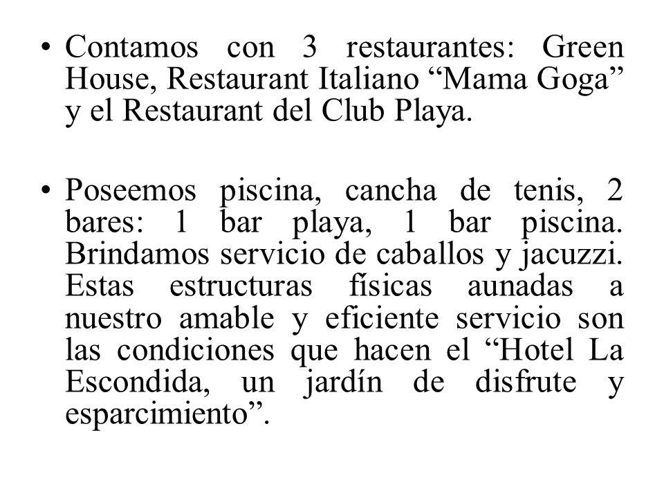 Contamos con 3 restaurantes: Green House, Restaurant Italiano Mama Goga y el Restaurant del Club Playa. Poseemos piscina, cancha de tenis, 2 bares: 1