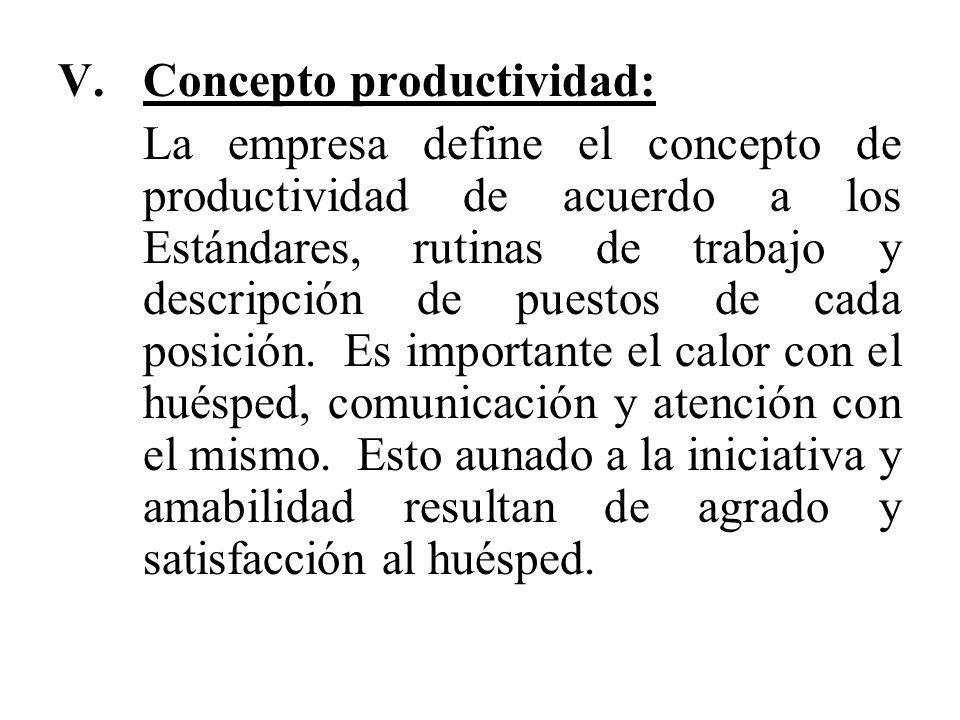 V.Concepto productividad: La empresa define el concepto de productividad de acuerdo a los Estándares, rutinas de trabajo y descripción de puestos de c