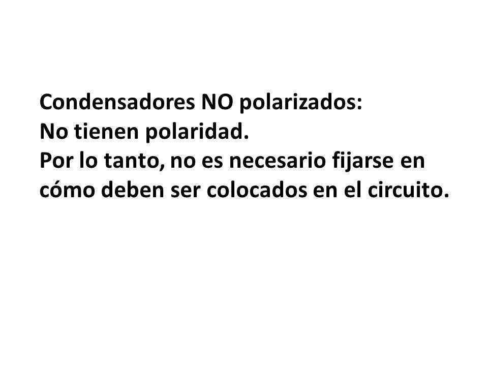 Condensadores NO polarizados: No tienen polaridad. Por lo tanto, no es necesario fijarse en cómo deben ser colocados en el circuito.