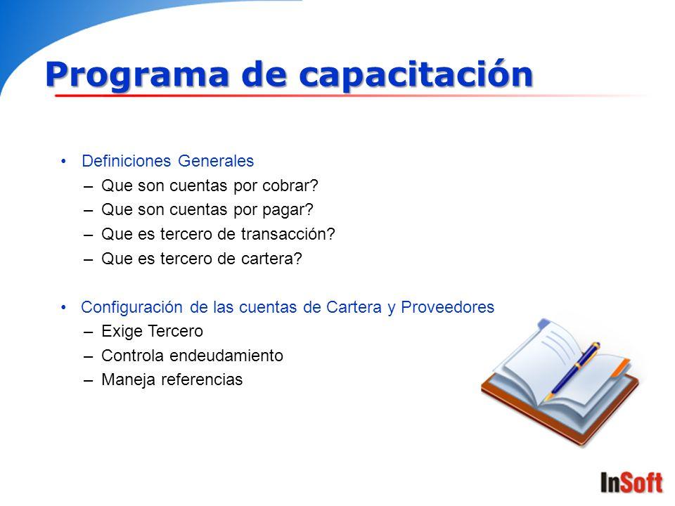 Programa de capacitación Definiciones Generales –Que son cuentas por cobrar? –Que son cuentas por pagar? –Que es tercero de transacción? –Que es terce