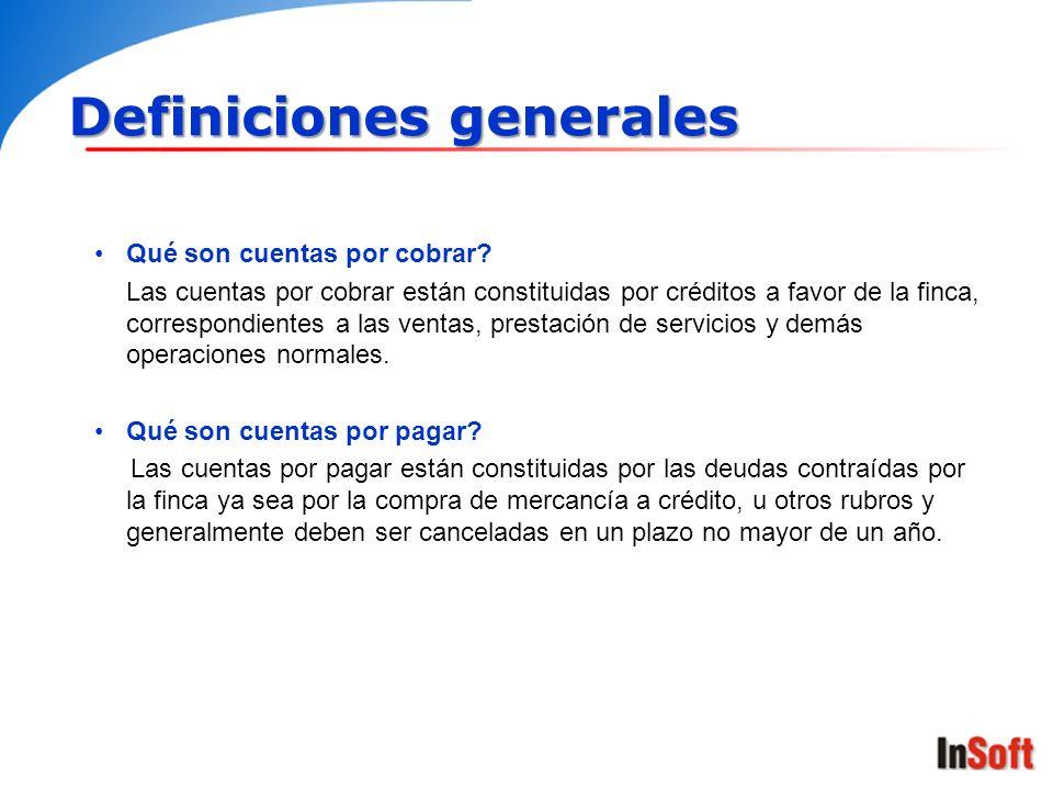 Definiciones generales Qué son cuentas por cobrar? Las cuentas por cobrar están constituidas por créditos a favor de la finca, correspondientes a las