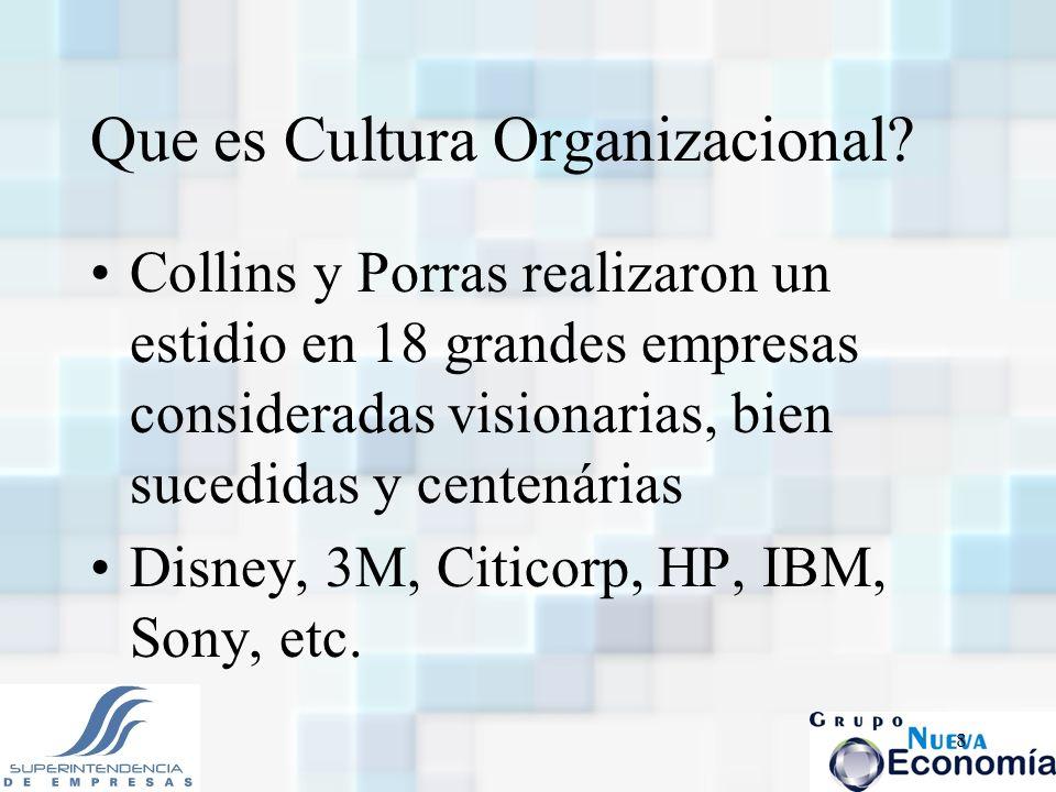 8 Que es Cultura Organizacional? Collins y Porras realizaron un estidio en 18 grandes empresas consideradas visionarias, bien sucedidas y centenárias