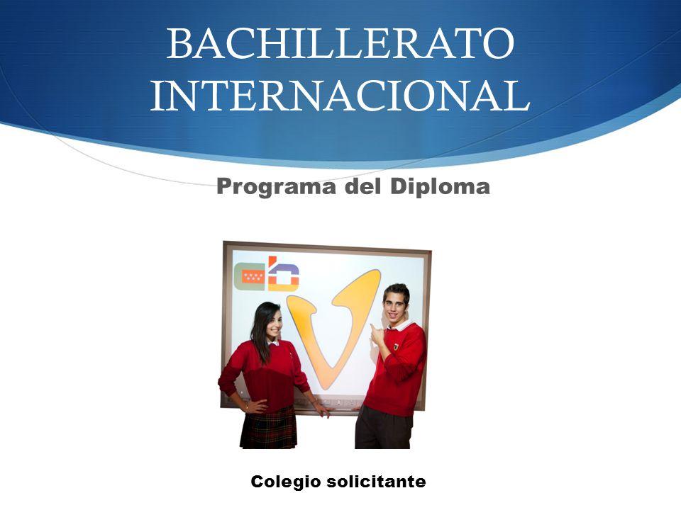 BACHILLERATO INTERNACIONAL Programa del Diploma Colegio solicitante