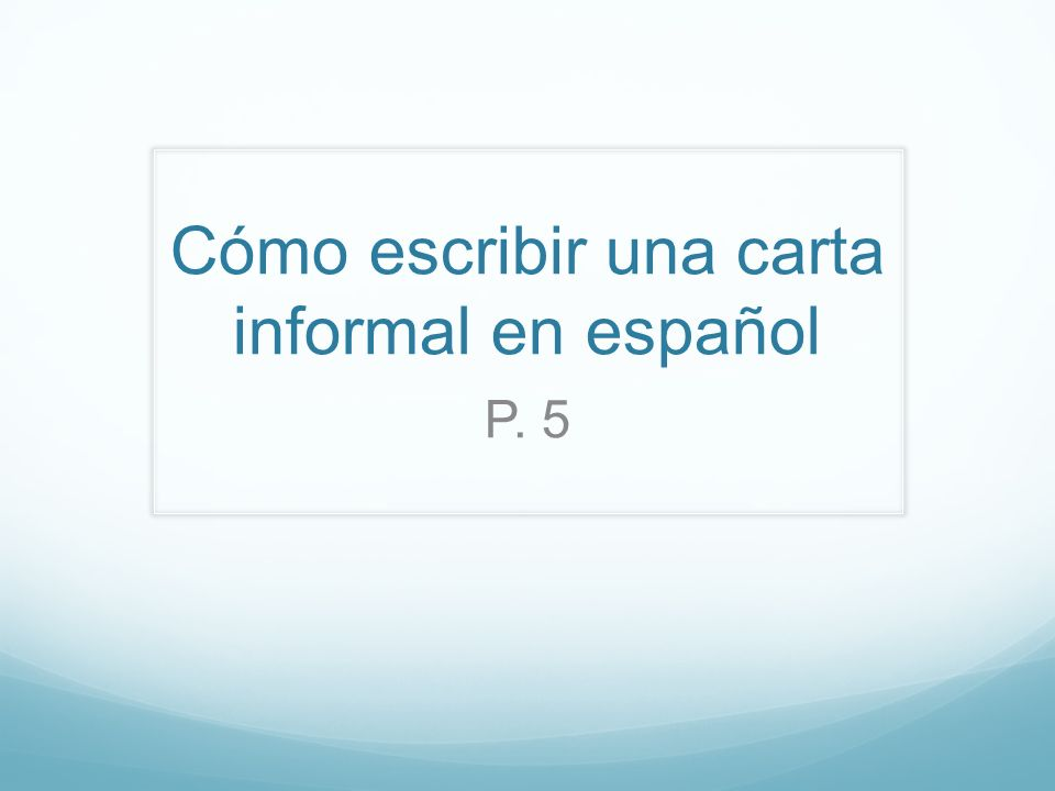 Cómo escribir una carta informal en español P. 5