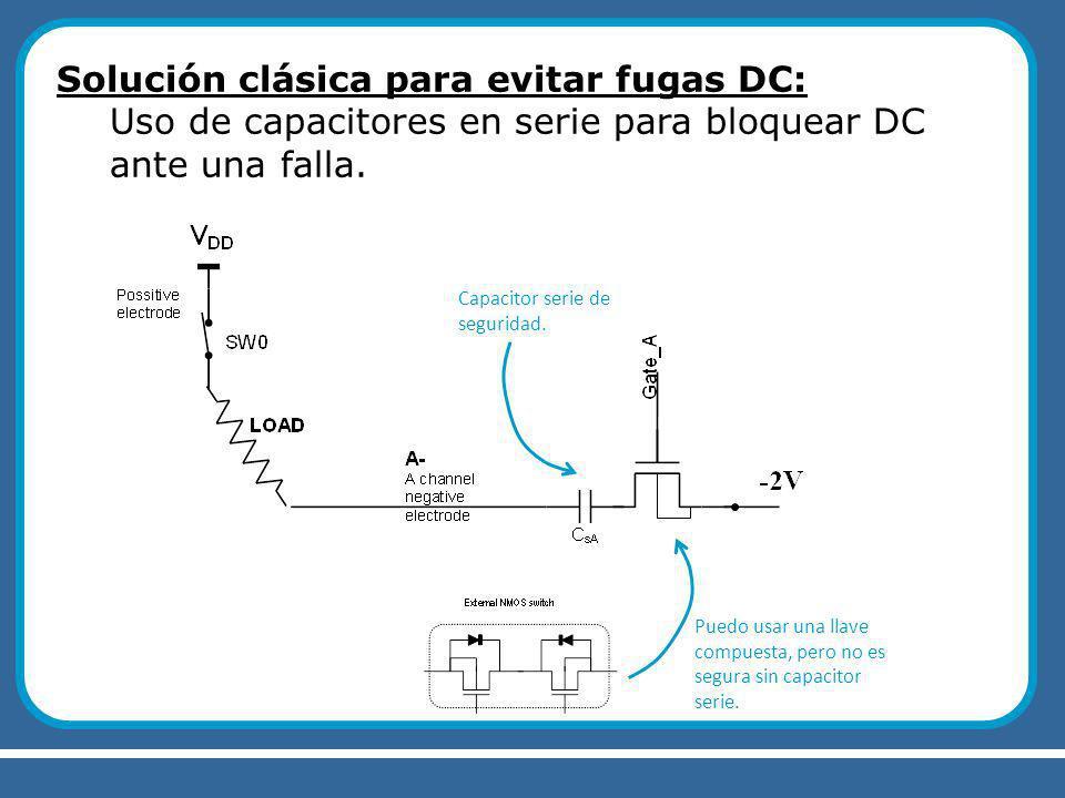Solución clásica para evitar fugas DC: Uso de capacitores en serie para bloquear DC ante una falla. Puedo usar una llave compuesta, pero no es segura