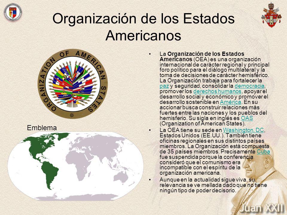 Organización de los Estados Americanos La Organización de los Estados Americanos (OEA) es una organización internacional de carácter regional y princi