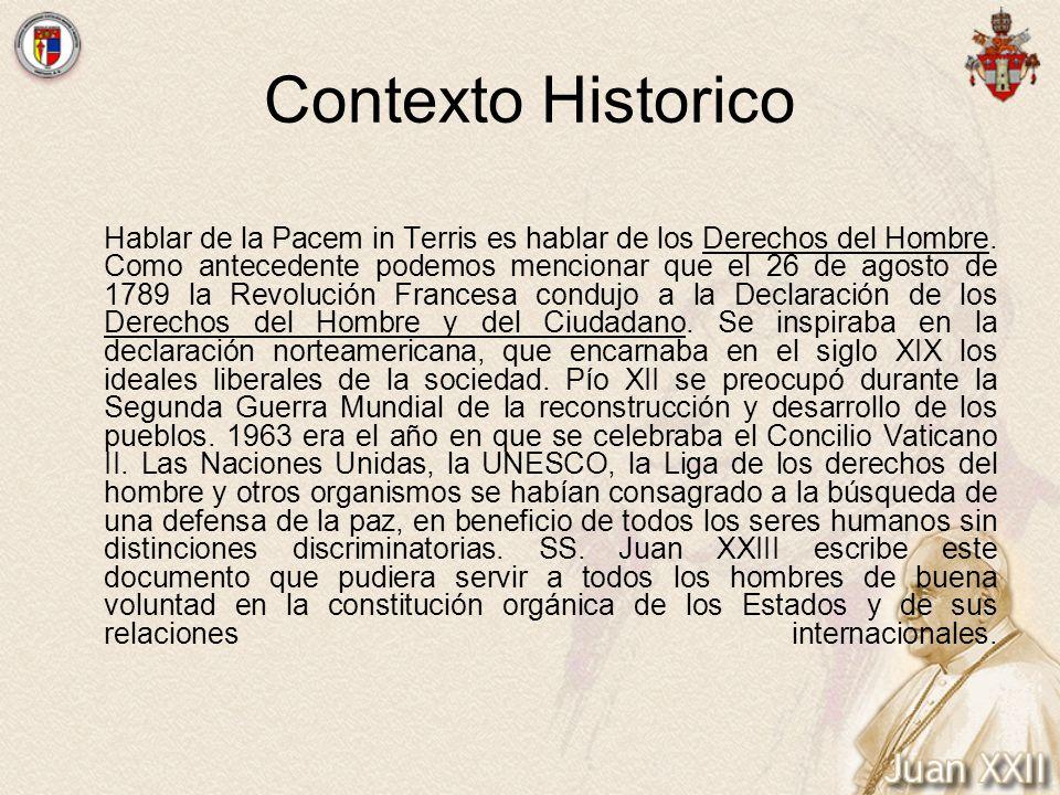 Contexto Historico Hablar de la Pacem in Terris es hablar de los Derechos del Hombre. Como antecedente podemos mencionar que el 26 de agosto de 1789 l