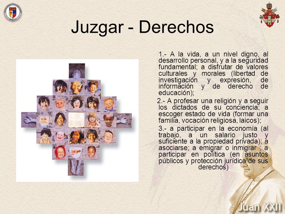 Juzgar - Derechos 1.- A la vida, a un nivel digno, al desarrollo personal, y a la seguridad fundamental; a disfrutar de valores culturales y morales (