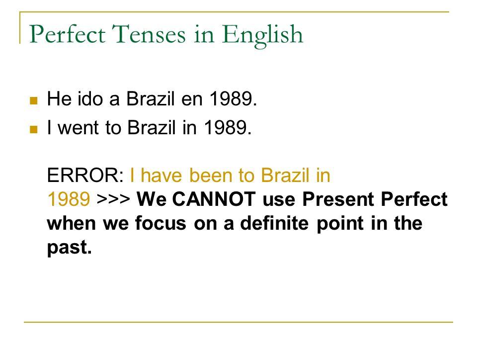 Perfect Tenses in English He acabado de trabajar hace una hora.