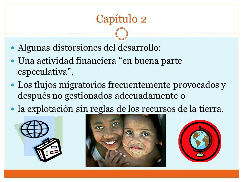 Capítulo 2 Algunas distorsiones del desarrollo: Una actividad financiera en buena parte especulativa, Los flujos migratorios frecuentemente provocados