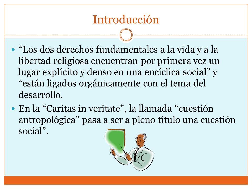 Introducción Los dos derechos fundamentales a la vida y a la libertad religiosa encuentran por primera vez un lugar explícito y denso en una encíclica