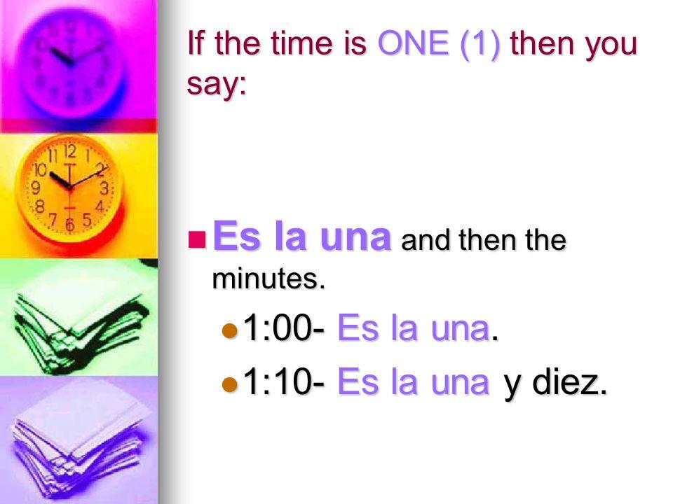 Instead of AM and PM you say: De la mañana (before noon) De la mañana (before noon) De la tarde (noon until 6 PM) De la tarde (noon until 6 PM) De la noche (after 6 PM) De la noche (after 6 PM)