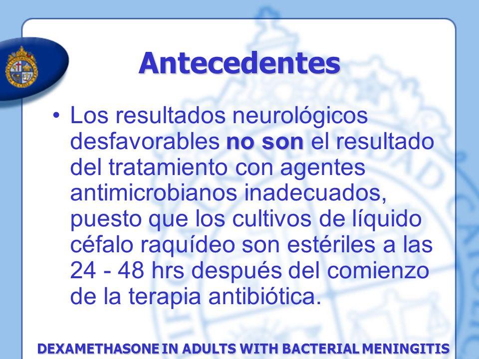 Los resultados neurológicos desfavorables n nn no son el resultado del tratamiento con agentes antimicrobianos inadecuados, puesto que los cultivos de