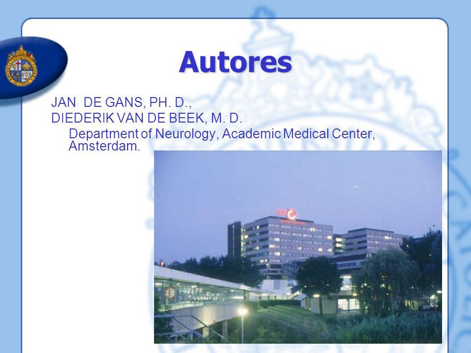 JAN DE GANS, PH. D., DIEDERIK VAN DE BEEK, M. D. Department of Neurology, Academic Medical Center, Amsterdam. Autores