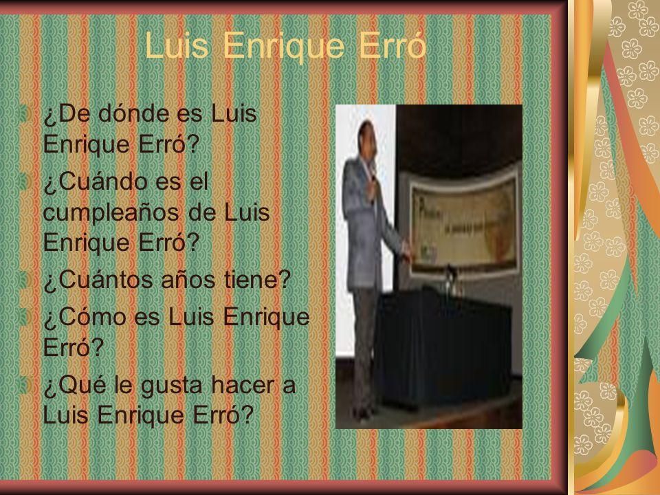 Luis Enrique Erró ¿De dónde es Luis Enrique Erró? ¿Cuándo es el cumpleaños de Luis Enrique Erró? ¿Cuántos años tiene? ¿Cómo es Luis Enrique Erró? ¿Qué