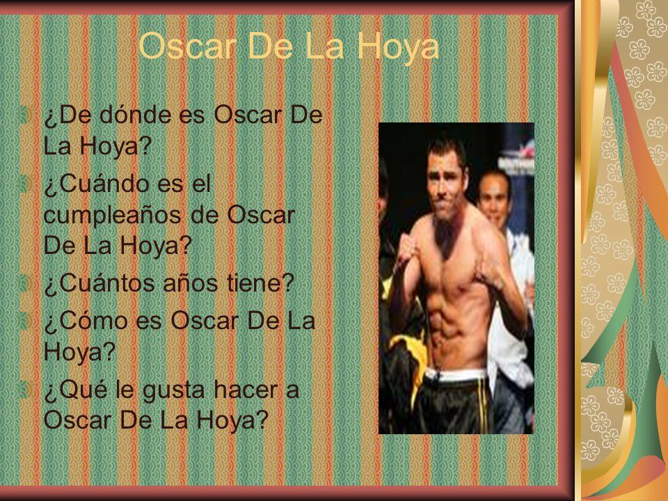 Oscar De La Hoya ¿De dónde es Oscar De La Hoya? ¿Cuándo es el cumpleaños de Oscar De La Hoya? ¿Cuántos años tiene? ¿Cómo es Oscar De La Hoya? ¿Qué le