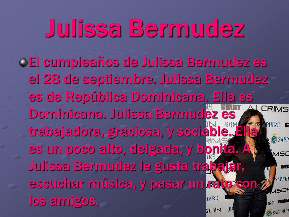 Julissa Bermudez El cumpleaños de Julissa Bermudez es el 28 de septiembre. Julissa Bermudez es de República Dominicana. Ella es Dominicana. Julissa Be