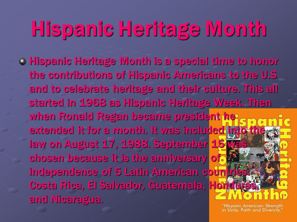Hispanic Heritage Month Hispanic Heritage Month is a special time to honor the contributions of Hispanic Americans to the U.S and to celebrate heritag