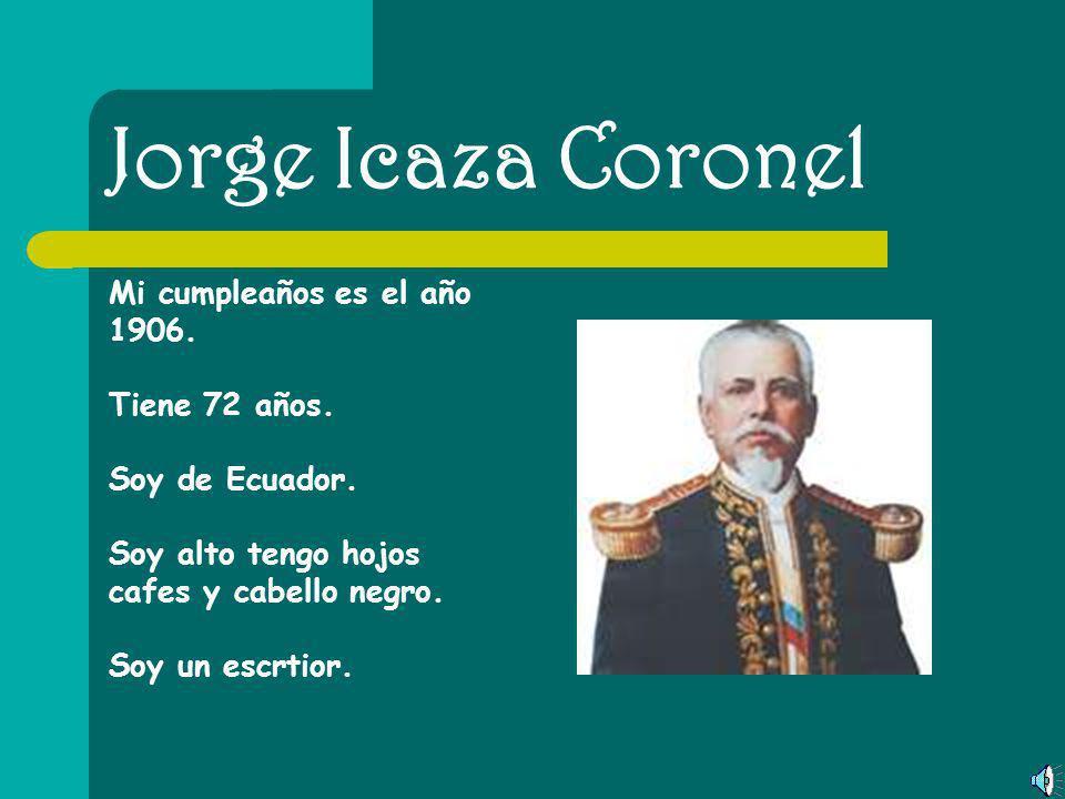 Jose de la Cuadra Mi cumpleaños es el 1903. Tengo 38 años. Soy de Ecuador. Soy alto tengo hojos negros. Soy un escrtior.