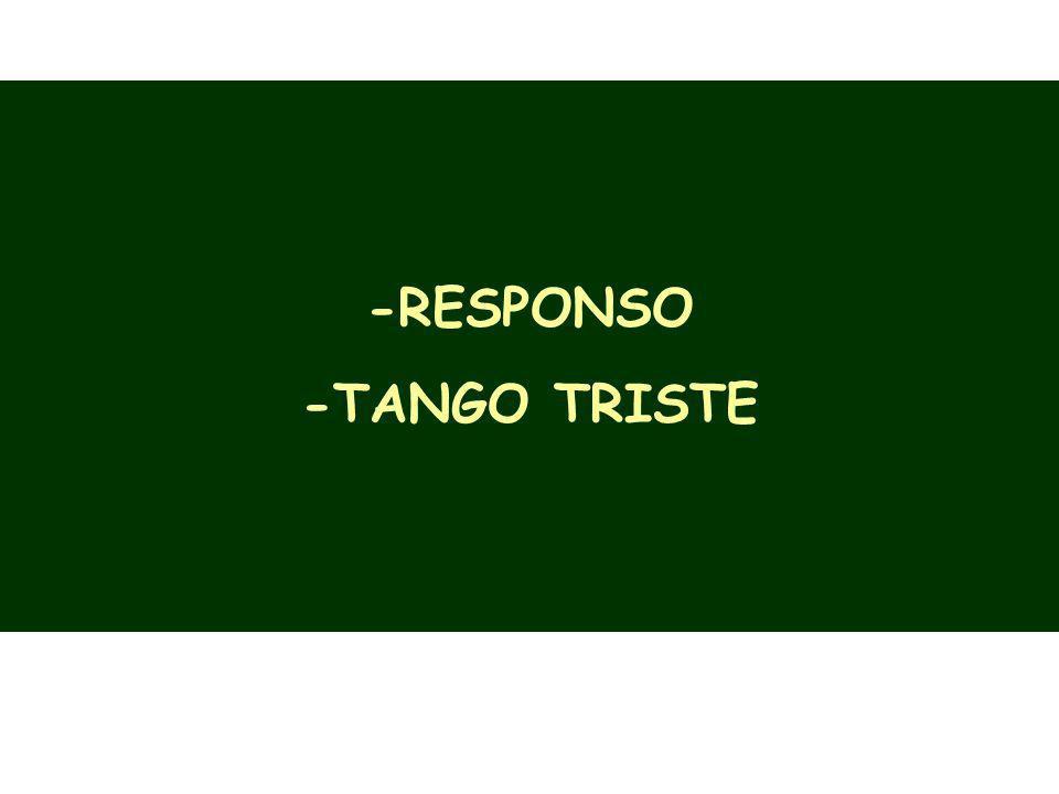 -RESPONSO -TANGO TRISTE