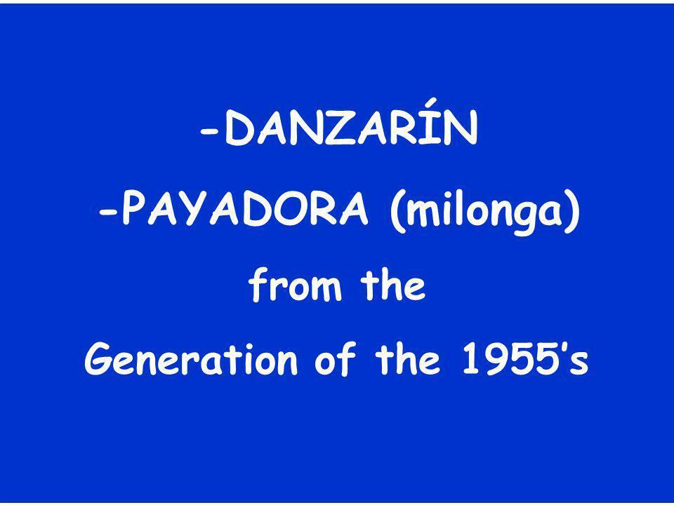 -DANZARÍN -PAYADORA (milonga) from the Generation of the 1955s