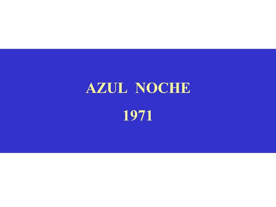 AZUL NOCHE 1971