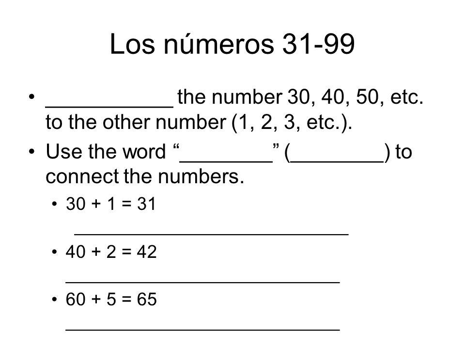 Los números/Numbers 30___________ _ 40___________ _ 50___________ _ 60___________ _ 70___________ _ 80___________ _ 90___________ _ 100__________ _