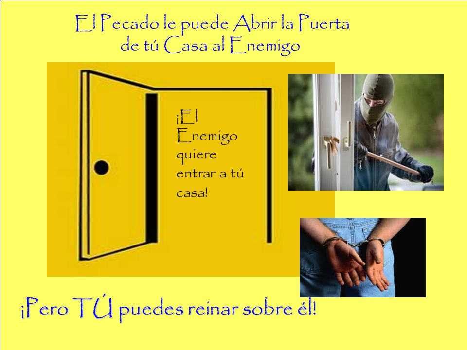 ¡El Enemigo quiere entrar a tú casa! ¡Pero TÚ puedes reinar sobre él! El Pecado le puede Abrir la Puerta de tú Casa al Enemigo