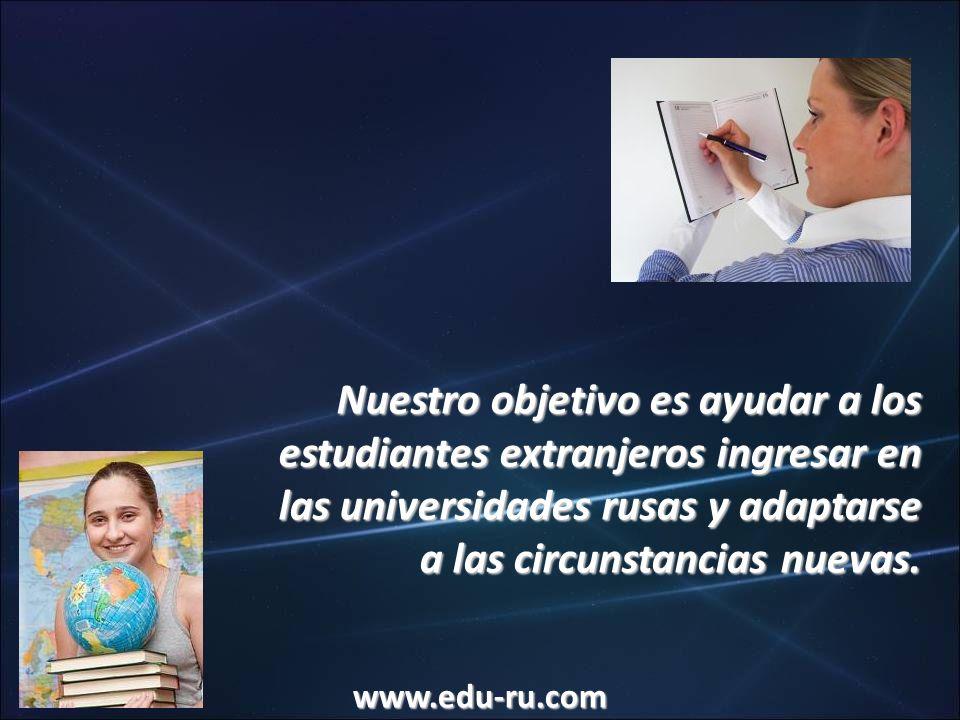 Nuestro objetivo es ayudar a los estudiantes extranjeros ingresar en las universidades rusas y adaptarse a las circunstancias nuevas. www.edu-ru.com
