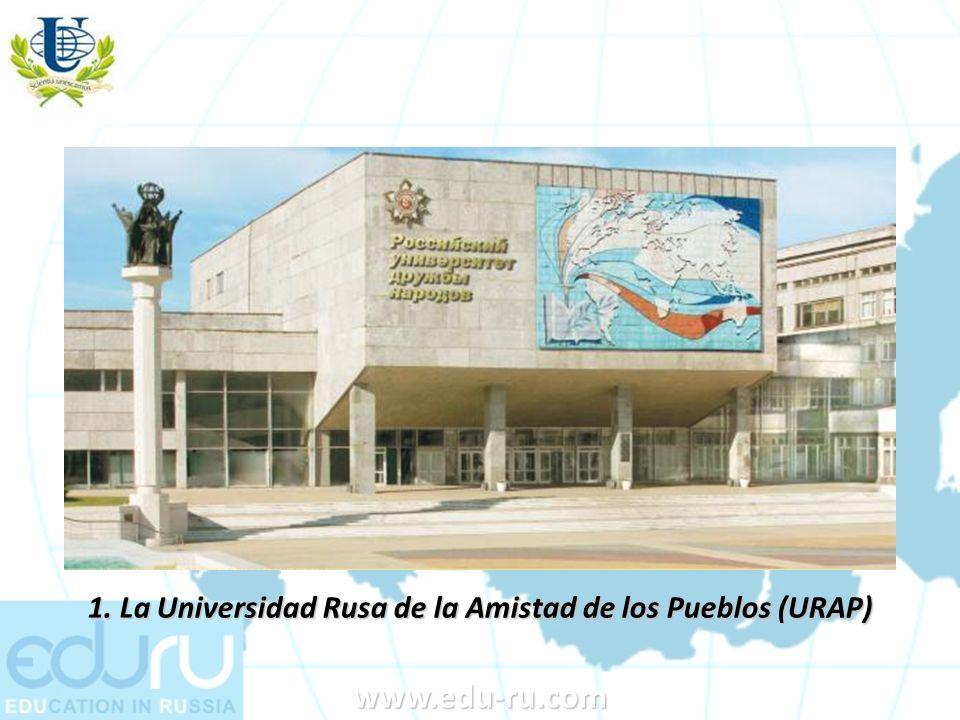 1. La Universidad Rusa de la Amistad de los Pueblos (URAP) www.edu-ru.com
